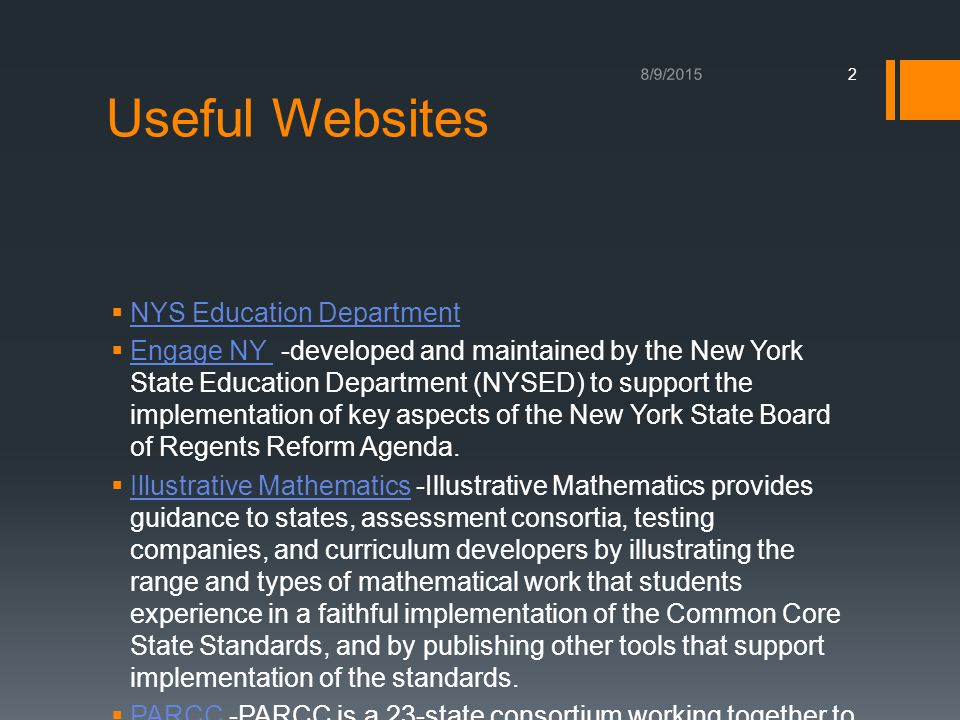 Useful Websites  NYS Education Department NYS Education Department  Engage NY -developed and maintained by the New York State Education Department (NYSED) to support the implementation of key aspects of the New York State Board of Regents Reform Agenda.