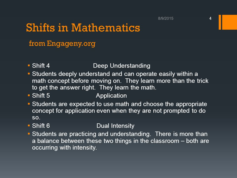 Shifts in Mathematics from Engageny.org  Shift 4 Deep Understanding  Students deeply understand and can operate easily within a math concept before moving on.