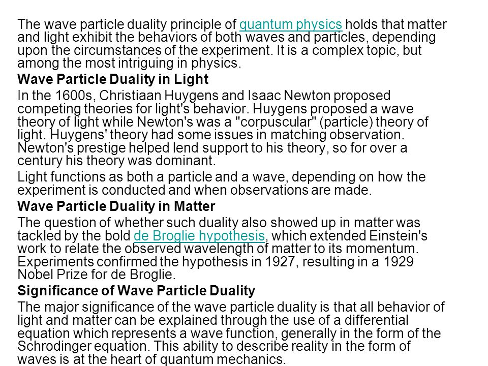 The wave particle duality principle of quantum physics holds