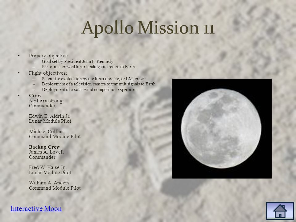 Apollo Mission 11 Primary objective – Goal set by President John F.