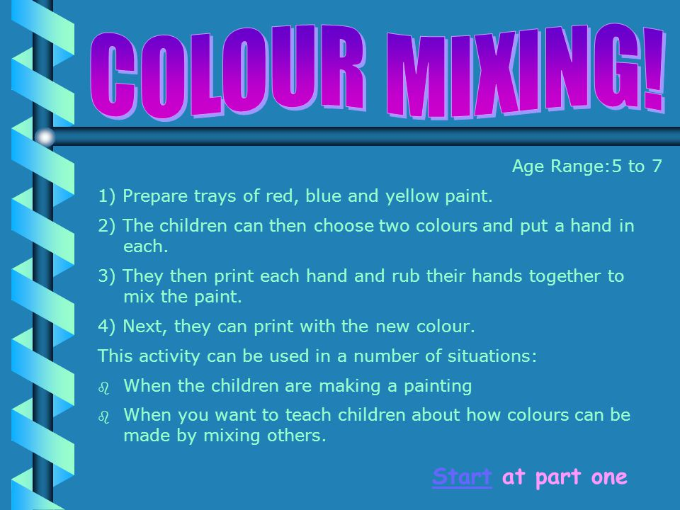 Age Range:5 to 7 1) Prepare trays of red, blue and yellow paint.