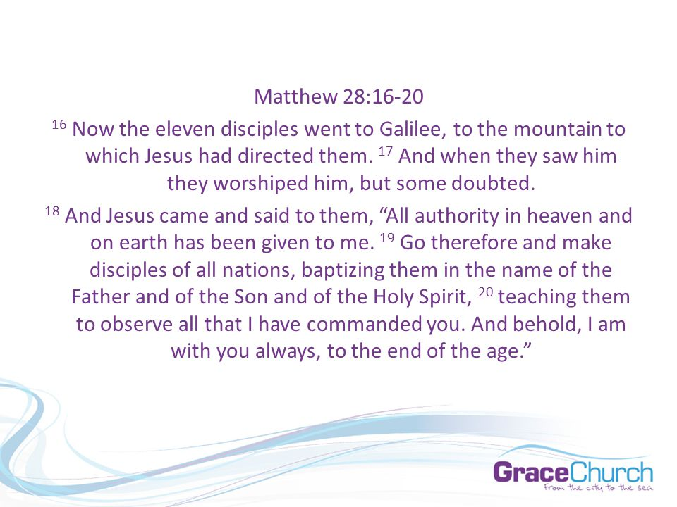 Matthew 28: Now the eleven disciples went to Galilee, to the mountain to which Jesus had directed them.