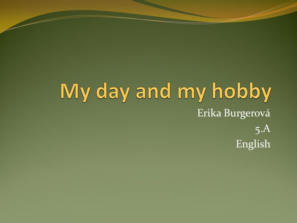 Erika Burgerová 5.A English