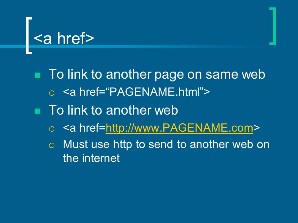 To link to another page on same web  To link to another web     Must use http to send to another web on the internet