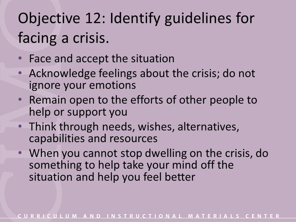 Objective 12: Identify guidelines for facing a crisis.