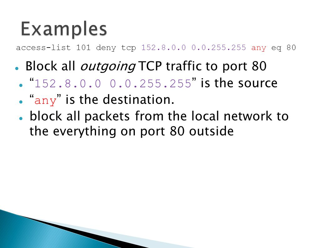 Block all outgoing TCP traffic to port is the source any is the destination.