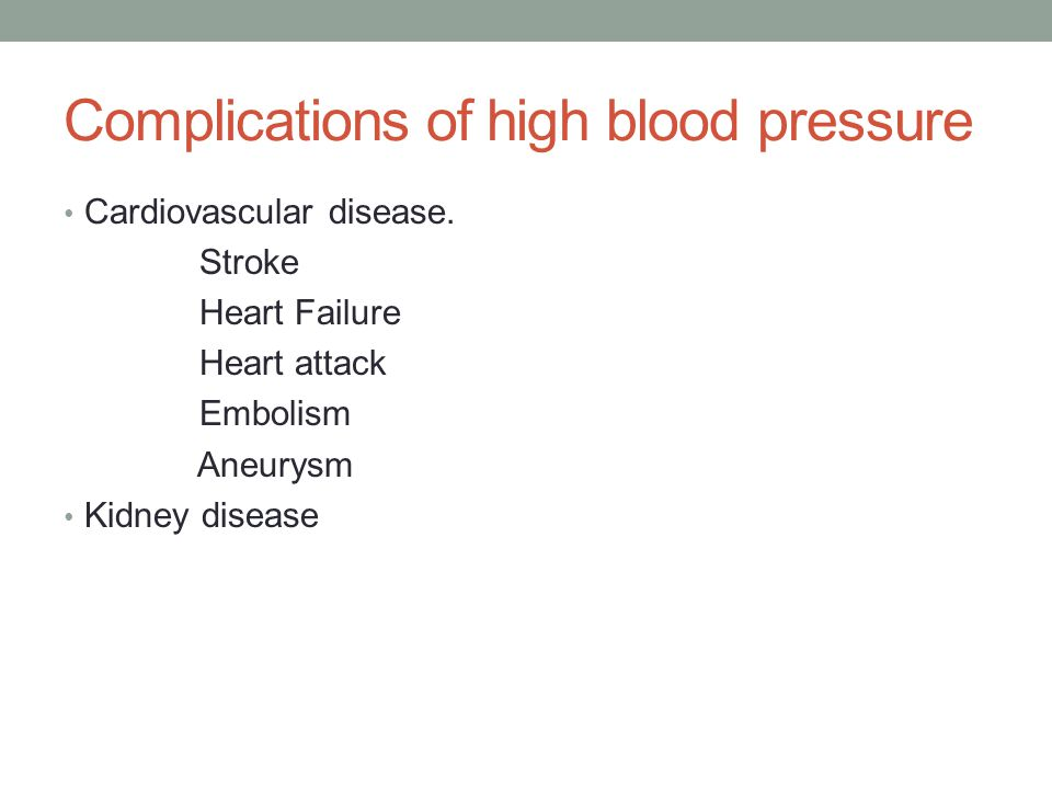 Complications of high blood pressure Cardiovascular disease.