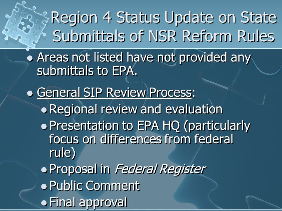 Region 4 Status Update on State Submittals of NSR Reform Rules Areas not listed have not provided any submittals to EPA.