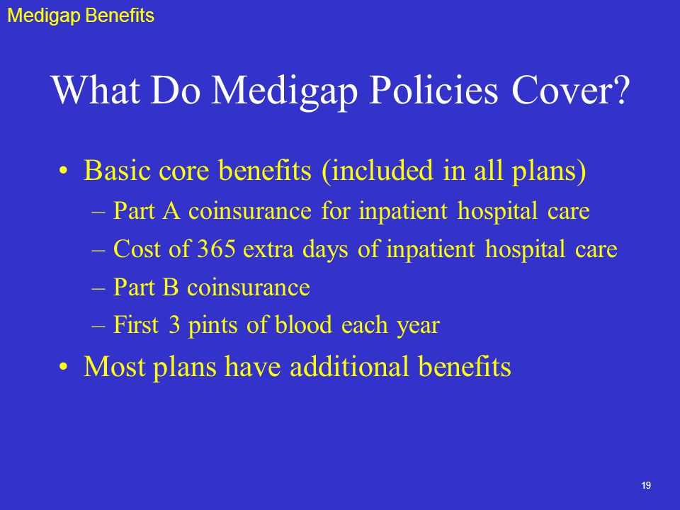19 What Do Medigap Policies Cover.