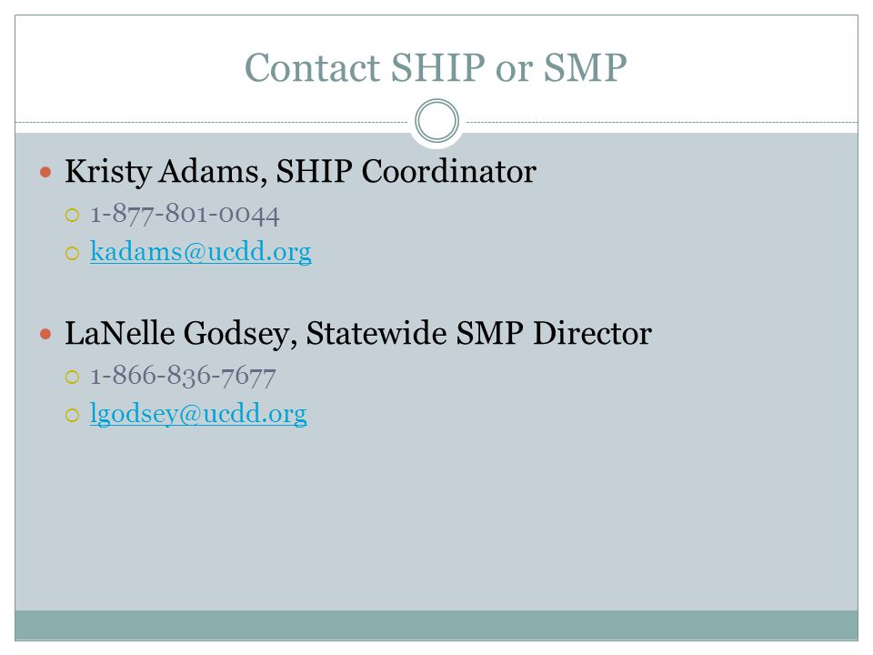 Contact SHIP or SMP Kristy Adams, SHIP Coordinator    LaNelle Godsey, Statewide SMP Director  