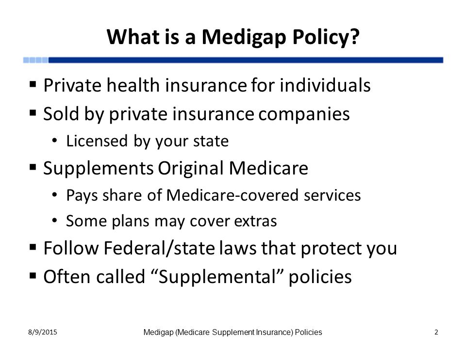 What is a Medigap Policy.