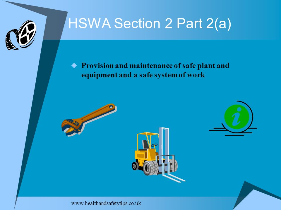 HSWA Section 2 Part 2(a)  Provision and maintenance of safe plant and equipment and a safe system of work
