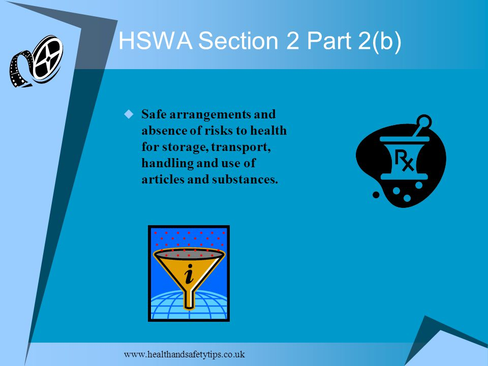 HSWA Section 2 Part 2(b)  Safe arrangements and absence of risks to health for storage, transport, handling and use of articles and substances.