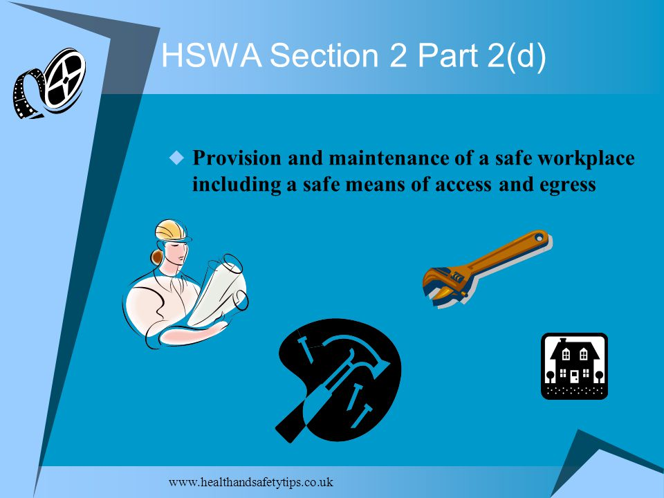 HSWA Section 2 Part 2(d)  Provision and maintenance of a safe workplace including a safe means of access and egress