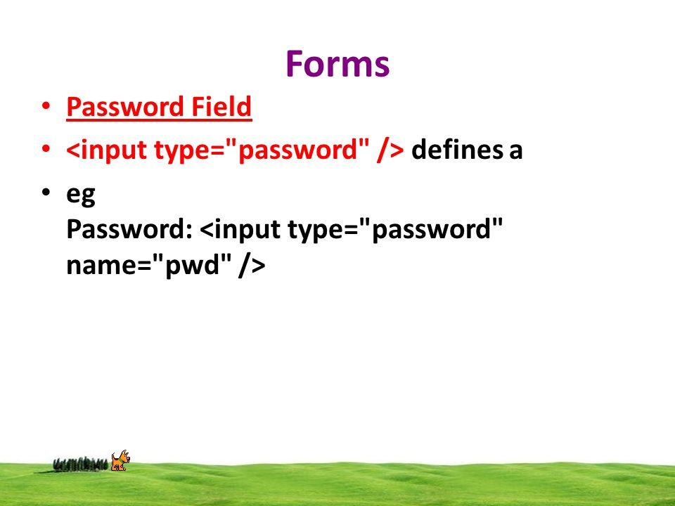 Forms Password Field defines a eg Password: