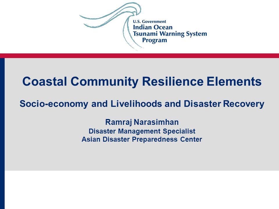 1 coastal community resilience elements socio economy and livelihoods and disaster recovery ramraj narasimhan disaster management specialist asian disaster