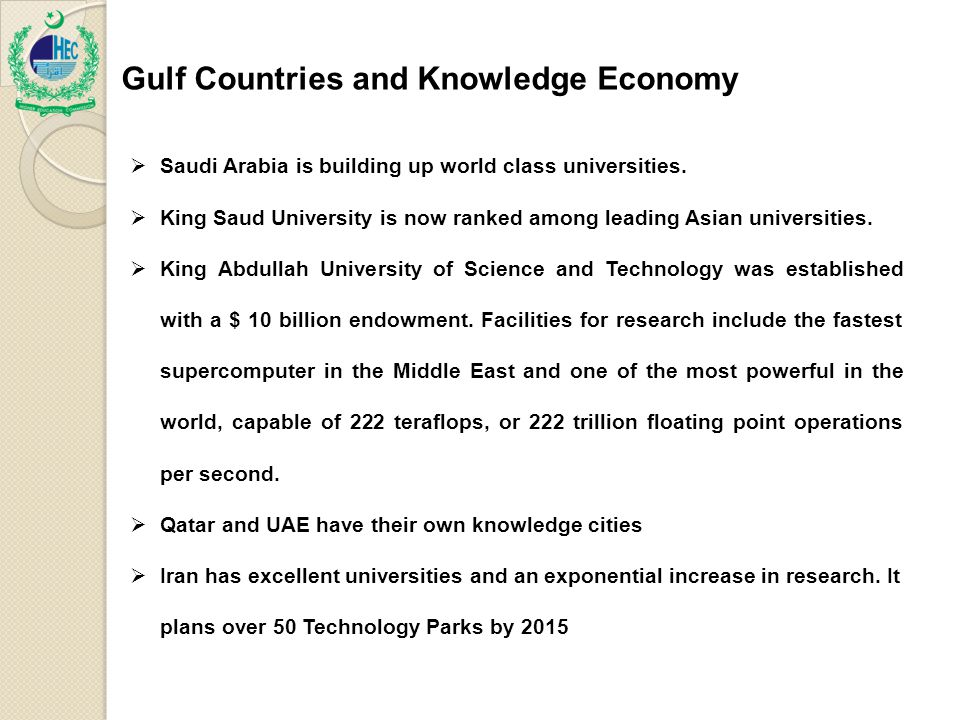 Gulf Countries and Knowledge Economy  Saudi Arabia is building up world class universities.
