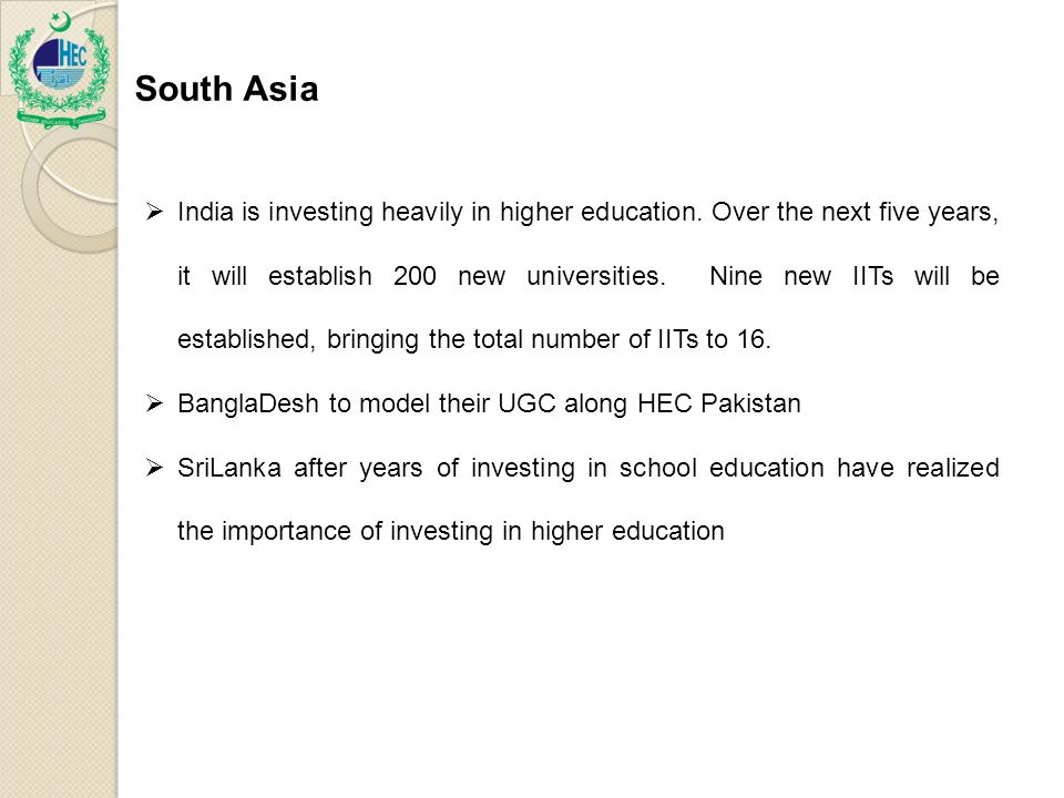 South Asia  India is investing heavily in higher education.