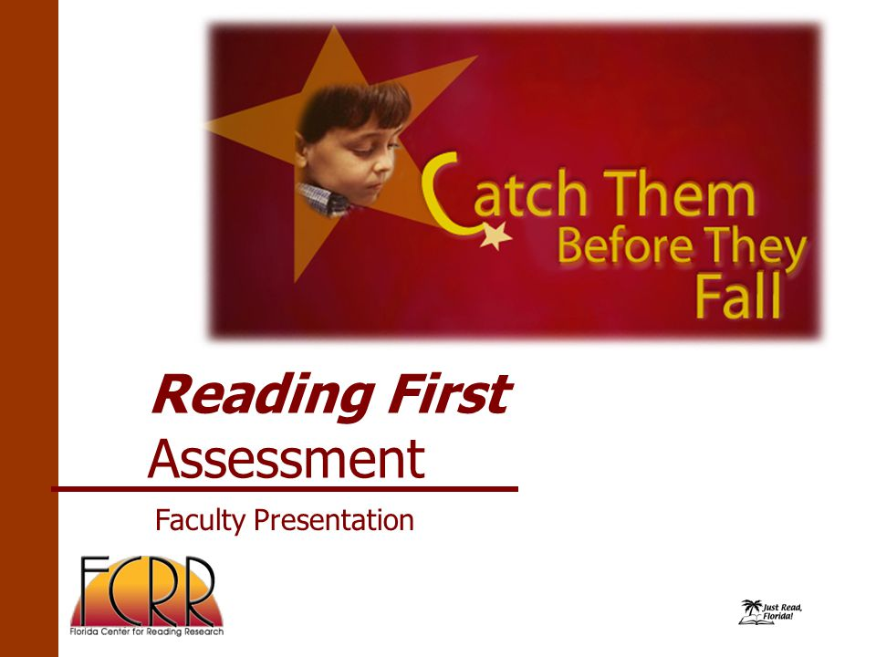 Reading First Assessment Faculty Presentation