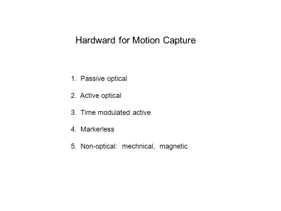 Motion Capture: Hardware & Workflow Rama Hoetzlein, 2011
