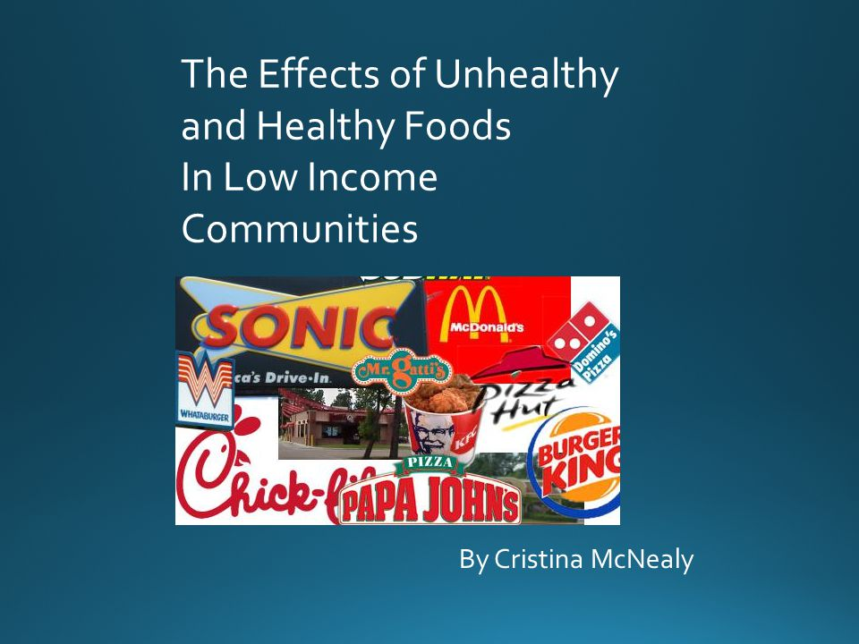 By Cristina McNealy The Effects of Unhealthy and Healthy