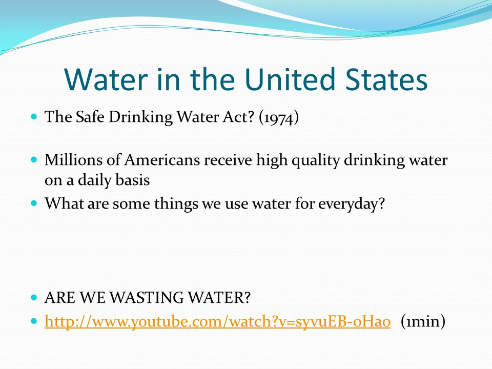 Water in the United States The Safe Drinking Water Act.