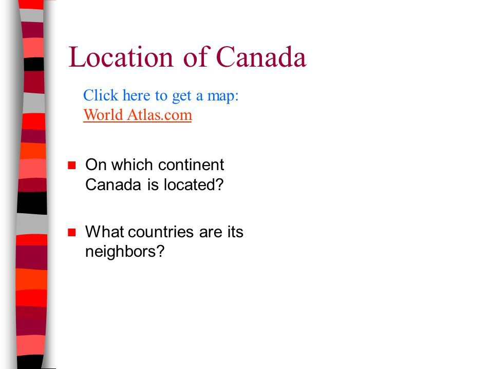 Location of Canada On which continent Canada is located.