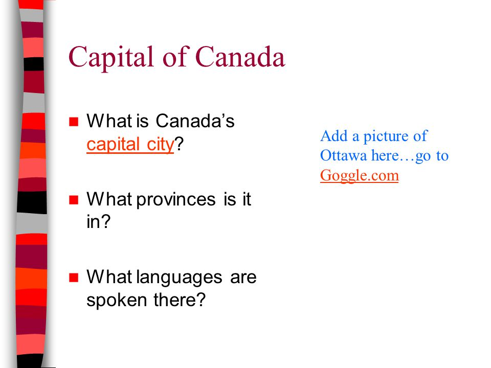 Capital of Canada What is Canada's capital city. capital city What provinces is it in.