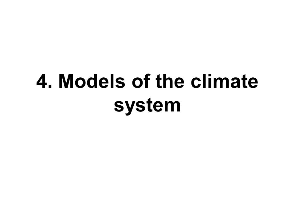 4. Models of the climate system