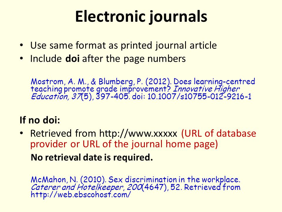 Electronic journals Use same format as printed journal article Include doi after the page numbers Mostrom, A.