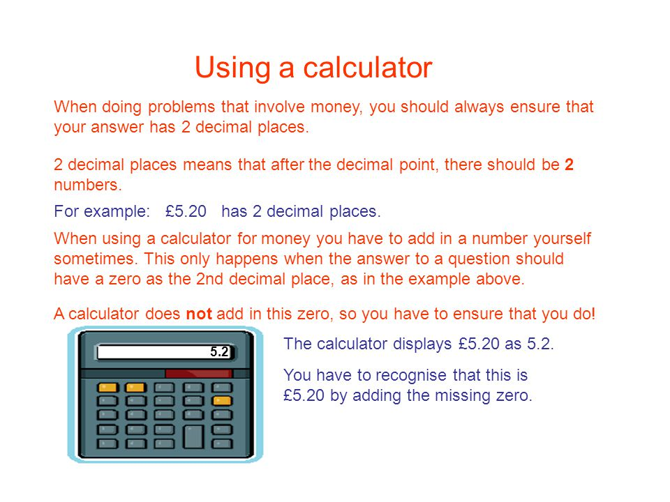 Using A Calculator When For Money You Have To Add In Number