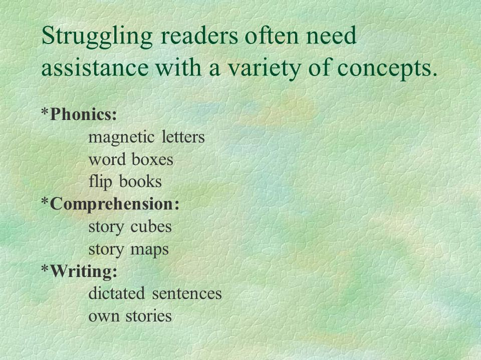 Struggling readers often need assistance with a variety of concepts.