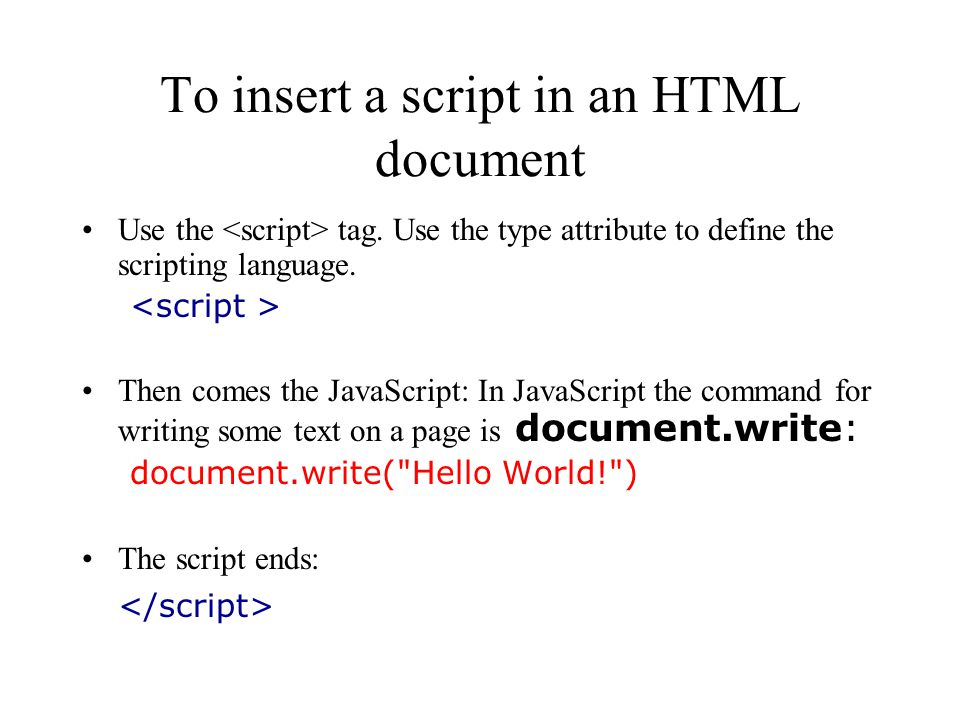 To insert a script in an HTML document Use the tag.