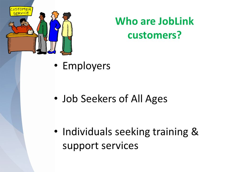 Who are JobLink customers.