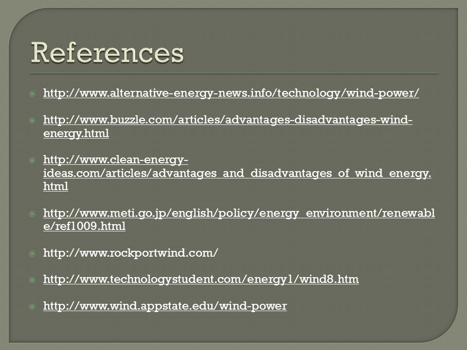       energy.html    ideas.com/articles/advantages_and_disadvantages_of_wind_energy.