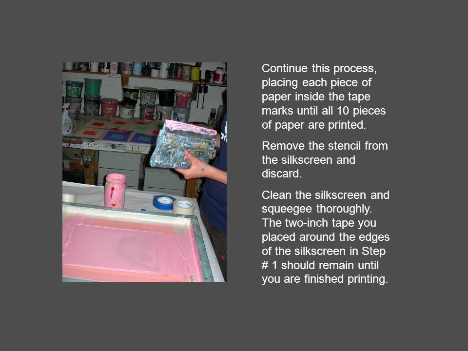 Continue this process, placing each piece of paper inside the tape marks until all 10 pieces of paper are printed.