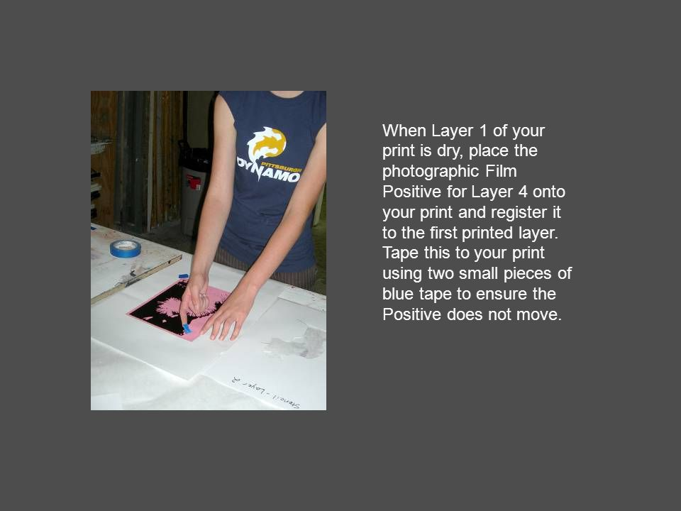 When Layer 1 of your print is dry, place the photographic Film Positive for Layer 4 onto your print and register it to the first printed layer.