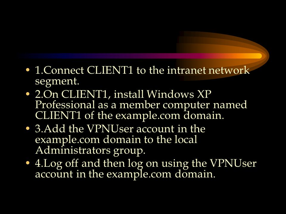 1.Connect CLIENT1 to the intranet network segment.