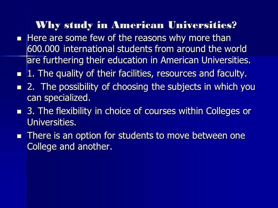 Why study in American Universities.