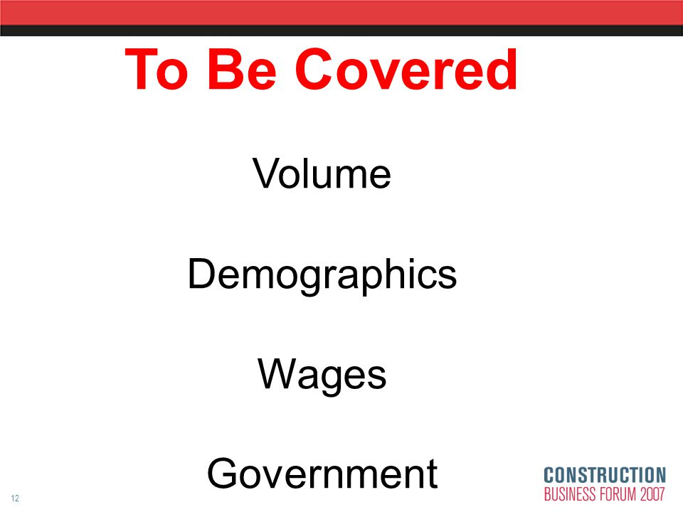 12 To Be Covered Volume Demographics Wages Government