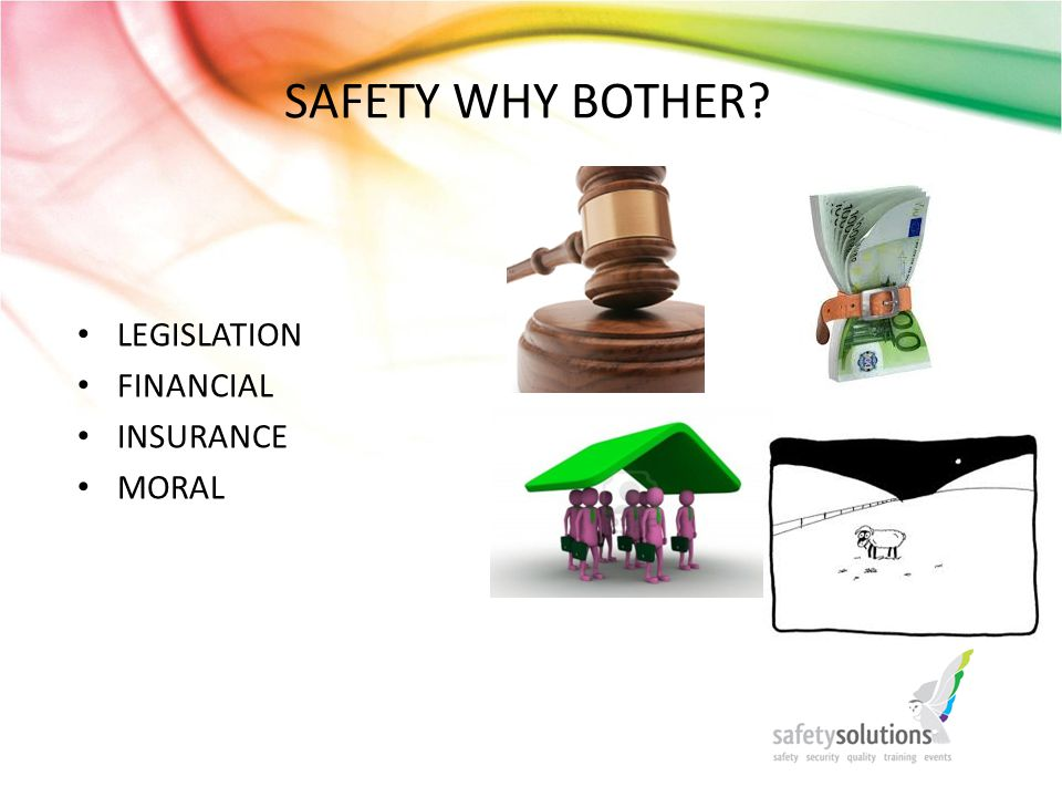 SAFETY WHY BOTHER LEGISLATION FINANCIAL INSURANCE MORAL