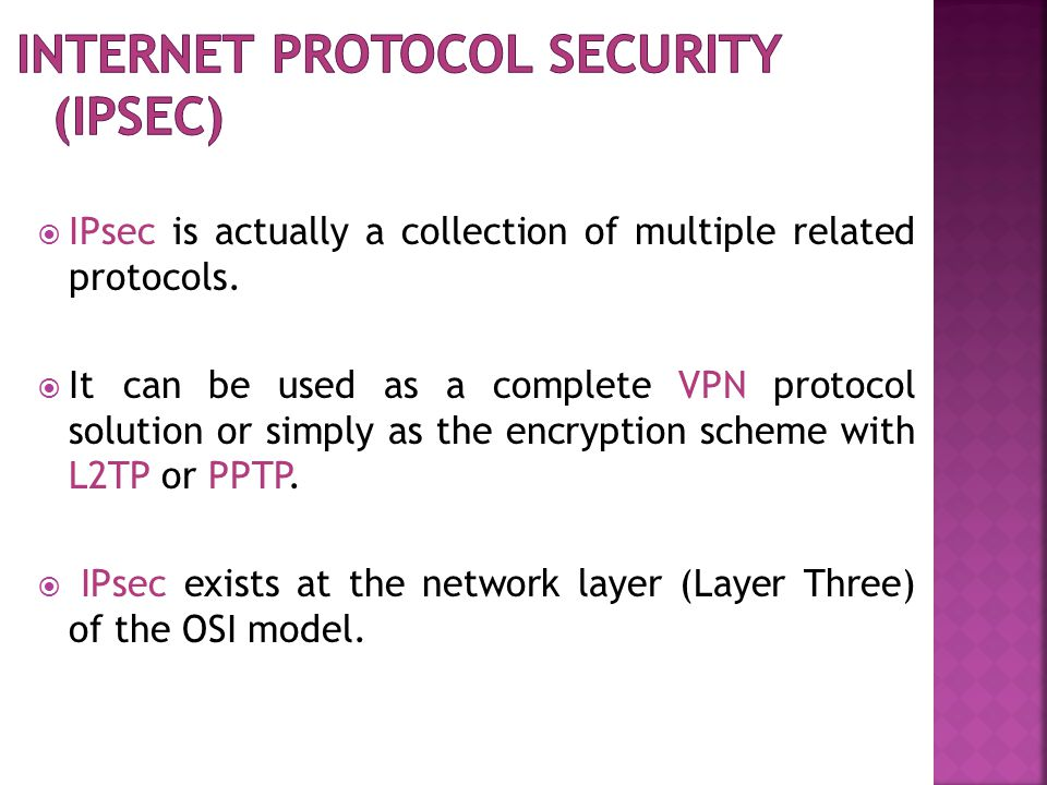  IPsec is actually a collection of multiple related protocols.