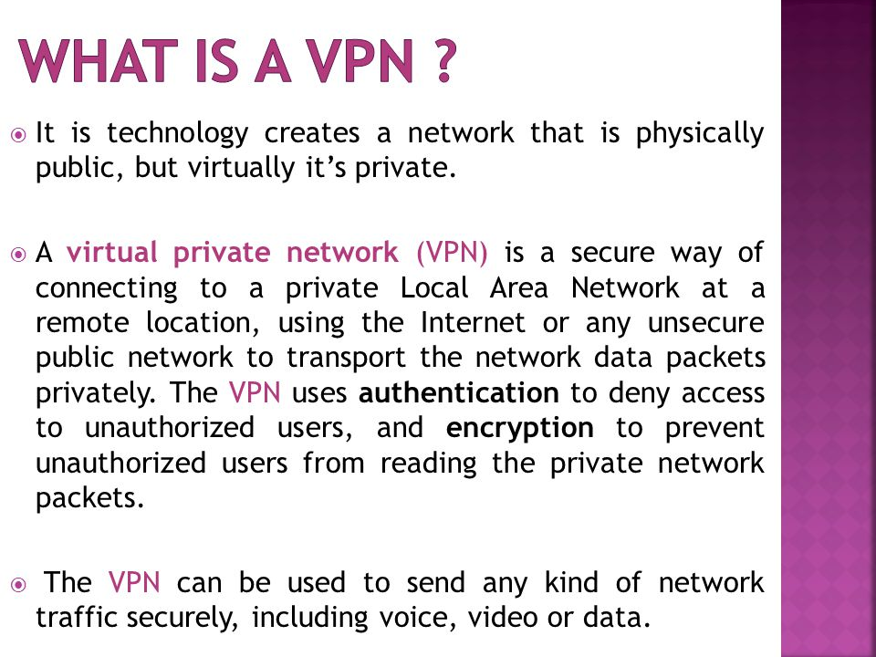  It is technology creates a network that is physically public, but virtually it's private.