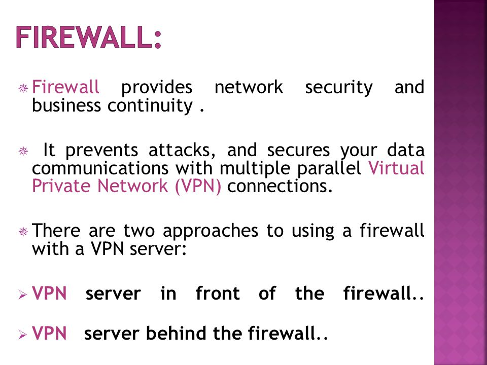  Firewall provides network security and business continuity.
