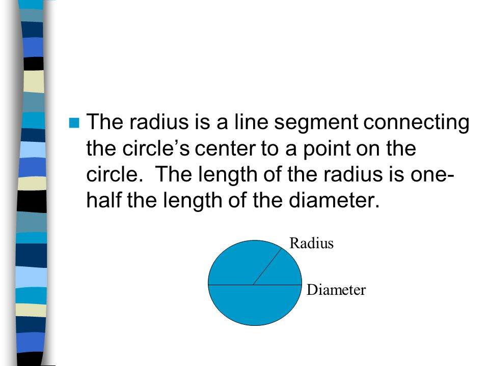 The diameter of a circle is a line segment drawn through the center of the circle with endpoints on the circle.