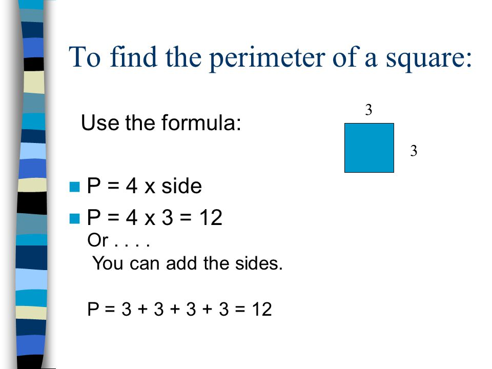 What is a square A square has: 4 equal sides 4 right angles