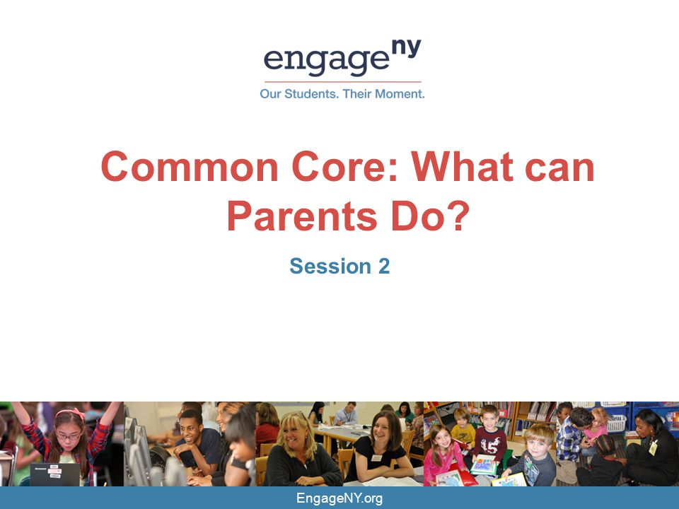 EngageNY.org Common Core: What can Parents Do Session 2