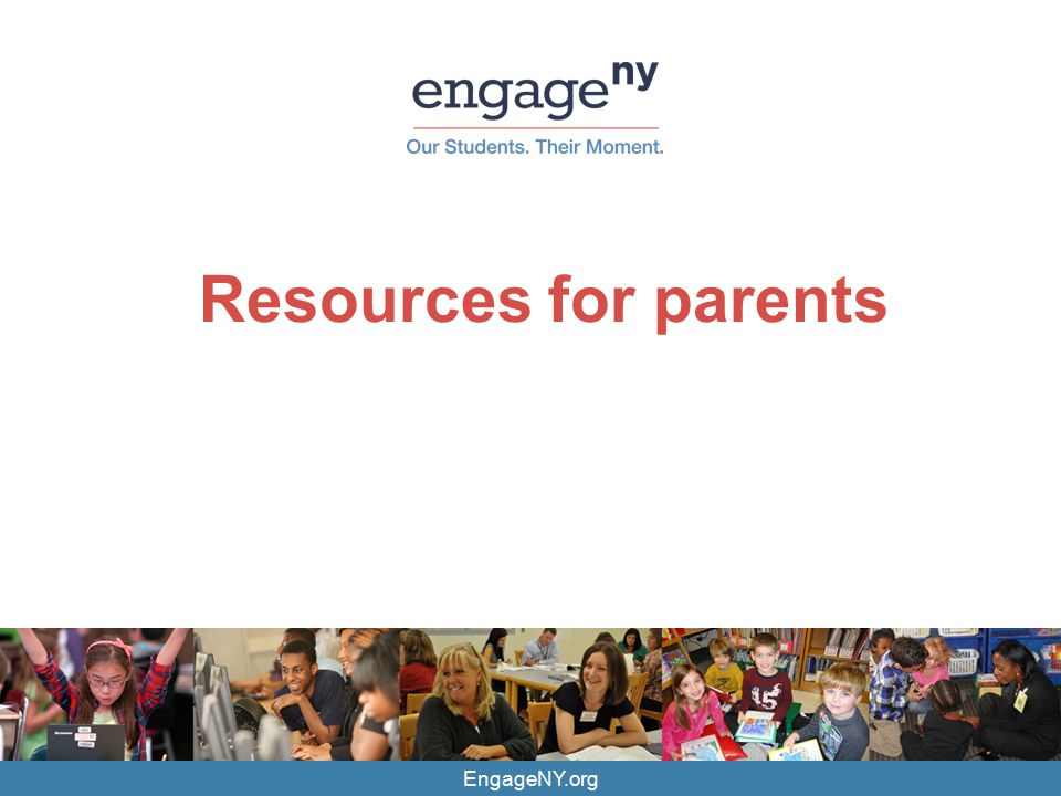 EngageNY.org Resources for parents