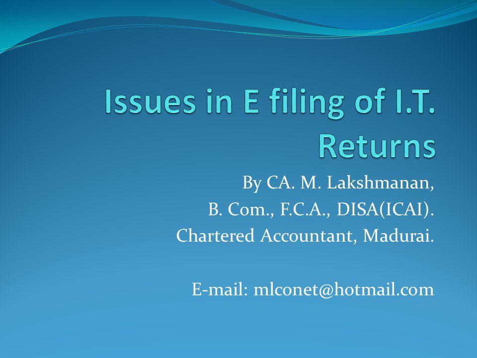 By CA  M  Lakshmanan, B  Com , F C A , DISA(ICAI)  Chartered