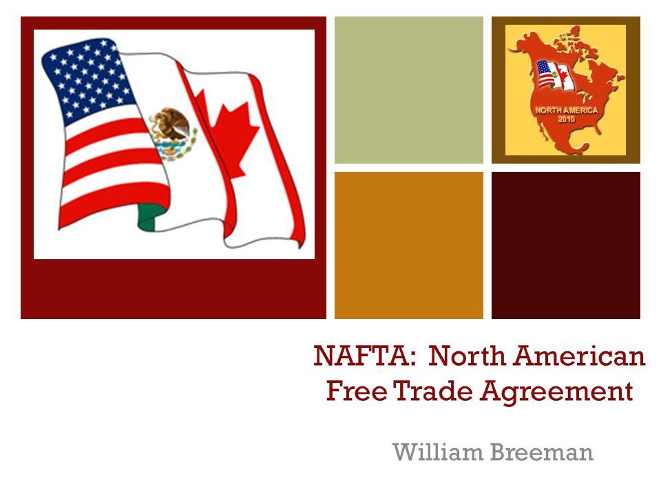 Nafta North American Free Trade Agreement William Breeman Ppt